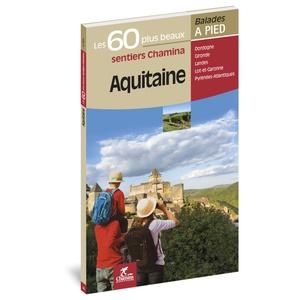 Aquitaine - 60 plus beaux sentiers à pied