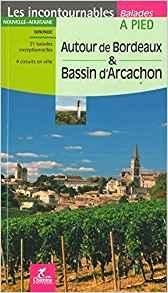 Bordeaux autour & bassin d' Arcachon à pied