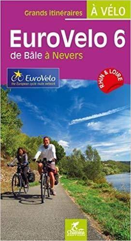 Atlantique Mer Noire Euro Vélo 6 - de Bâle à Nevers