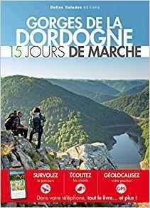 Gorges de la Dordogne 15 belles balades