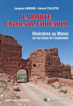 Maroc La Route Charles de Foucauld - Itinéraires au Maroc sur les traces de l'eplorateur