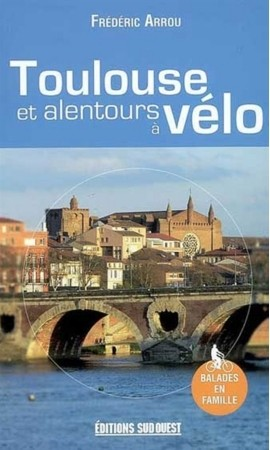 Toulouse Et Alentours A Velo