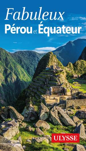 Pérou & Equateur fabuleux