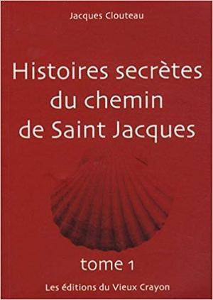 Histoires Secretes Chemin Saint Jacques