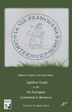 LightFoot Guide to the Via Francigena Vol.1 Canterbury Besancon 5th