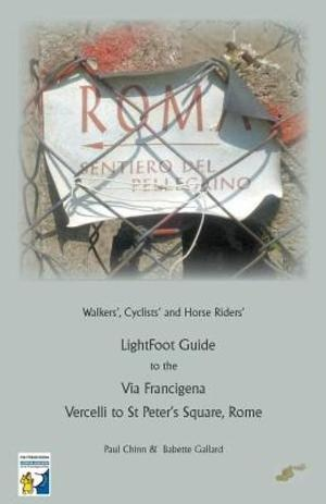Lightfoot Guide To The Via Francigena - Vercelli To St Peter's Square