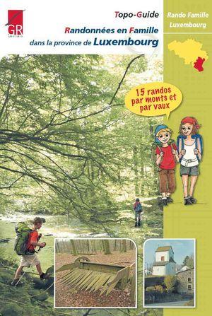 Luxembourg prov. rand.en famille 15 randos par monts & vaux