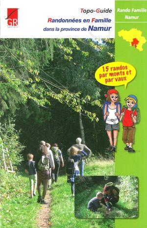 Namur prov. rand. en famille 15 randos par monts & vaux