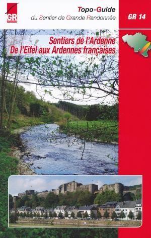 Sentiers de l'Ardenne GR14 de l'Eifel aux Ardennes françaises