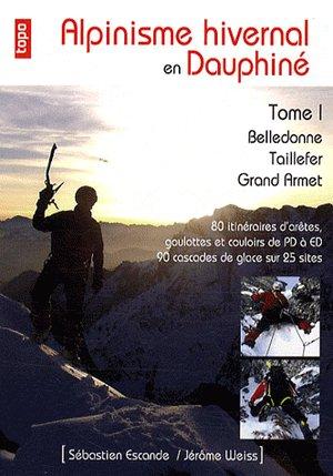 Alpinisme Hivernal En Dauphine - Tome 1