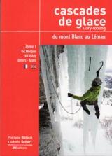 Cascades De Glace Du Mont Blanc Au Leman: Tome 1