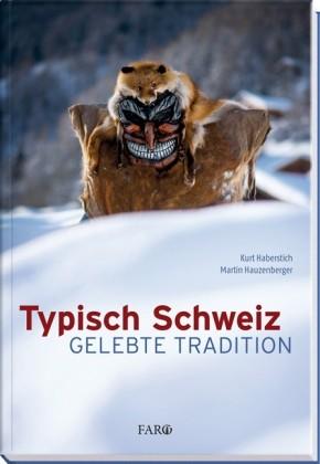 Typisch Schweiz - Gelebte Tradition