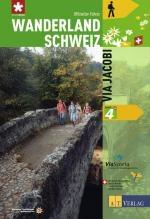 Wanderland Schweiz, Bd.4, Via Jacobi