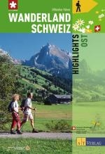 Wanderland Schweiz, Highlights Ost