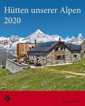 Hütten unserer Alpen kalender 2020
