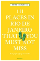 111 Places In Rio De Janeiro That You Must Not Miss