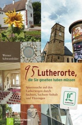 95 Lutherorte, Die Sie Gesehen Haben Mussen