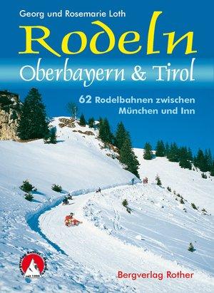 Rodeln Oberbayern & Tirol - 62 Rodelbahnen Munchen & Inn