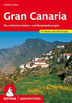 Gran Canaria Wanderführer 72 Touren - Rother wandelgids