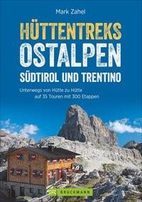 Hüttentreks Ostalpen - Südtirol und Trentino - wandelgids
