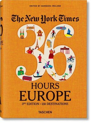 The New York Times. 36 Hours. Europe. 3rd Edition
