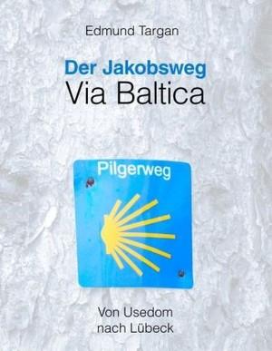Via Baltica Der Jakobsweg