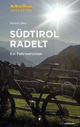 Südtirol radelt Ein Fahrradroman
