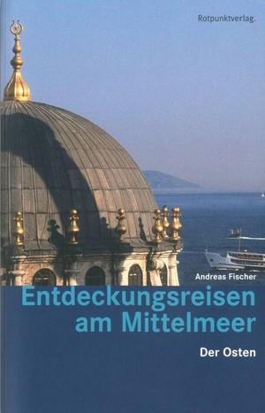 Entdeckungsreis. Am Mittelmeer Der Osten