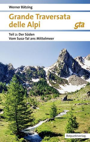 Grande Traversata delle Alpi Süden - Der große Weitwanderweg durch die Alpen des Piemont