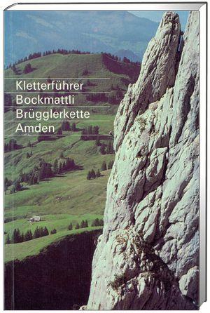 Kletterführer Bockmattli, Brügglerkette, Amden