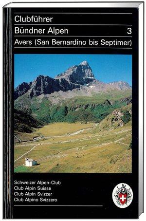 Bündner Alpen 3 Avers (S.Bernardino bis Septimer)