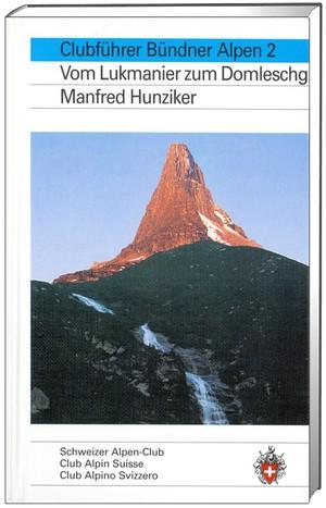 Bündner Alpen 2  vom Lukmanier zum Domleschg