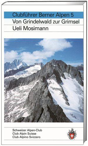 Berner Alpen von Grindelwald zur Grimsel