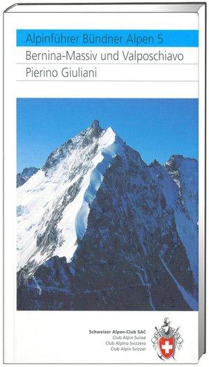 Bündner Alpen 5 Bernina-Massiv und Valposchiavo