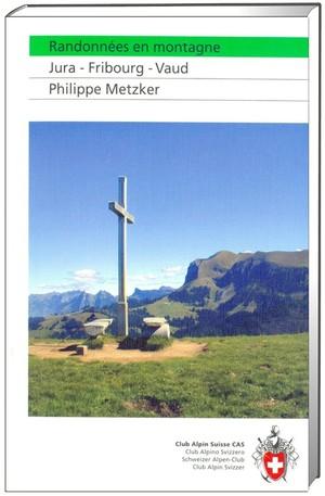 Randonnées en montagne Jura - Fribourg - Vaud