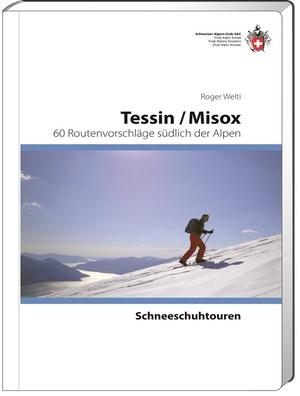 Schneeschuhtouren Tessin/Misox 60 Routen