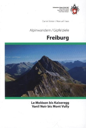 Freiburg - Le Moléson bis Kaiseregg - Vanil Noir-Mont Vully