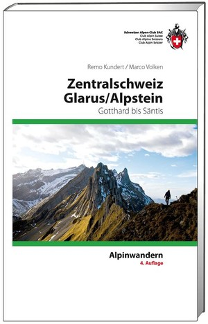 Alpinwandern Zentralschweiz - Glarus - Alpstein