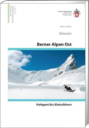 Skitouren Berner Alpen Ost Hohgant bis Aletschhorn
