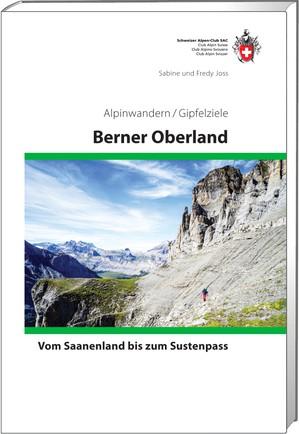 Berner Oberland - Vom Sustenpass bis zum Saanenland