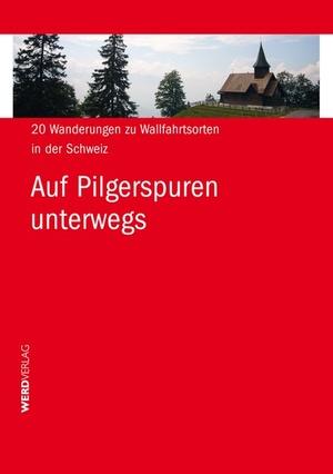 Auf Pilgerspuren Unterwegs Schweiz