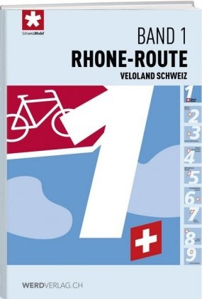 Veloland Schweiz Band 01 Rhone-route