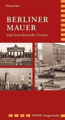 Berliner Mauer Und Innerdeutsche Grenze