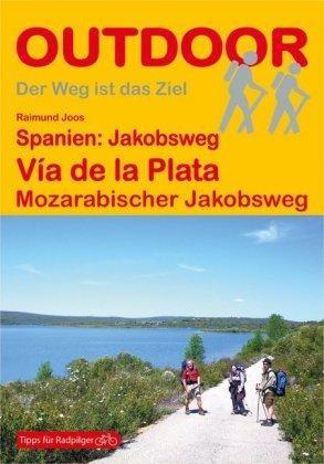 Via de la plata. Mozarabischer Jakobsweg.