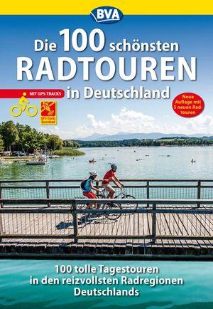 Die 100 schönsten Radtouren in Deutschland GPS