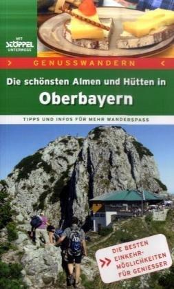Die Schonsten Almen Hutten Oberbayern