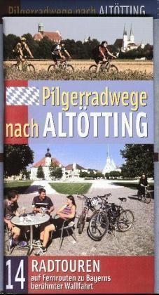 Pilgerradwege nach Altotting