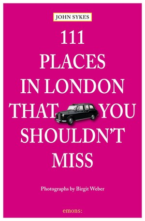 111 Places In London You Should Not Miss