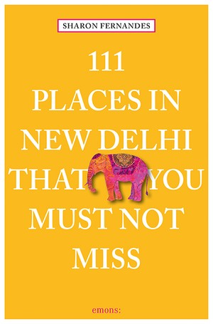 111 Places In New Delhi