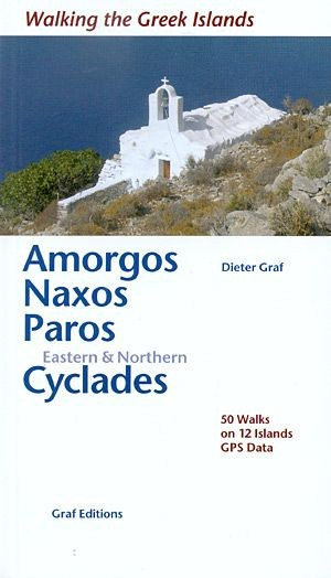 Walking The Greek Islands: Amorgos, Naxos, Paros, Eastern And Northern Cyclades